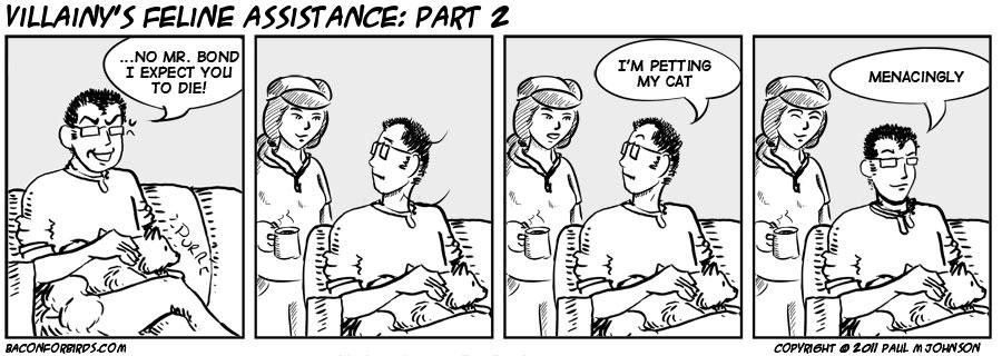Villainy's feline assistance: Part 2